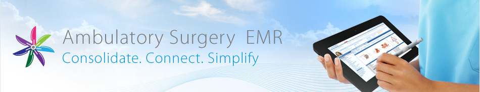 Ambulatory Surgery EMR - Consolidate. Connect. Simplify