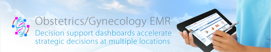 Obstetrics/Gynecology EMR - Decision support dashboards accelerate strategic decisions at multiple locations